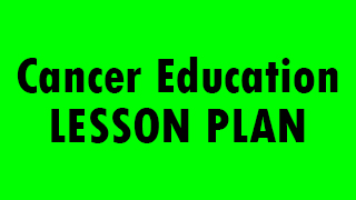 Cancer Education lesson plan
