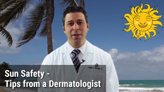 Sun Safety - Tips from a Dermatologist